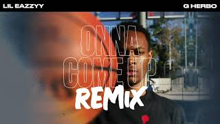 Lil Eazzyy - Onna Come Up (Remix) (feat. G Herbo) [Official Audio]
