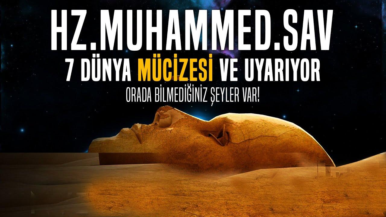 Hz. Muhammed (SAV) ve 7 Dünya mucizesi ve uyarıyor Orada Bilmediğiniz Şeyler var!