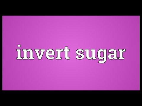 Invert sugar Meaning