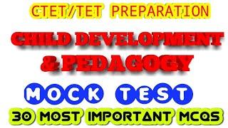 CTET /TET PREPARATION: CHILD DEVELOPMENT AND PEDAGOGY MOCK TEST