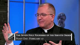 February 17 - The Seven Holy Founders of the Servite Order