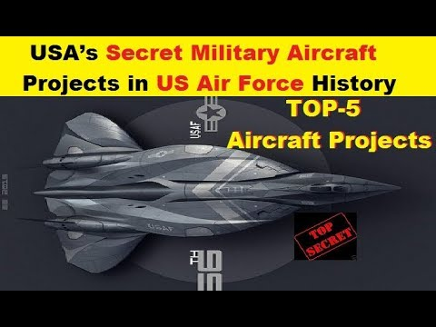 USA's Top-5 Secret Military Aircraft Projects In US Air Force History