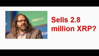 2.8 million XRP sold by David Schwartz? What does this mean?