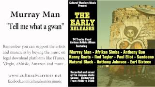 Murray Man - Tell Me What a Gwan - Cultural Warriors Music