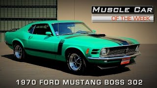 Muscle Car Of The Week Video Episode #130:  1970 Ford Mustang BOSS 302
