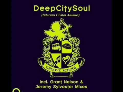 DEEP CITY SOUL groove school (GRANT NELSON remix)