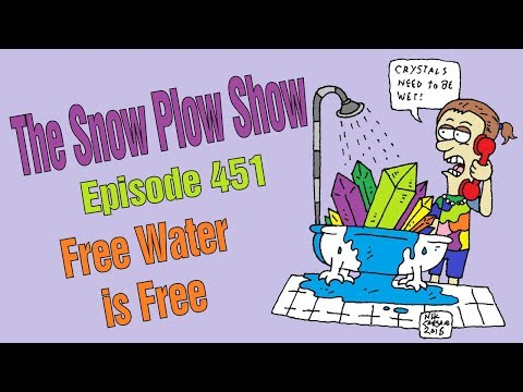 The Snow Plow Show Episode 451 - Free Water Is Free