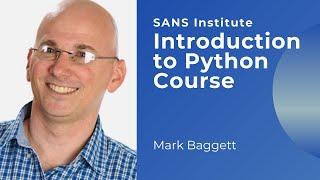SANS Introduction to Python Course | Mark Baggett | SANS Institute