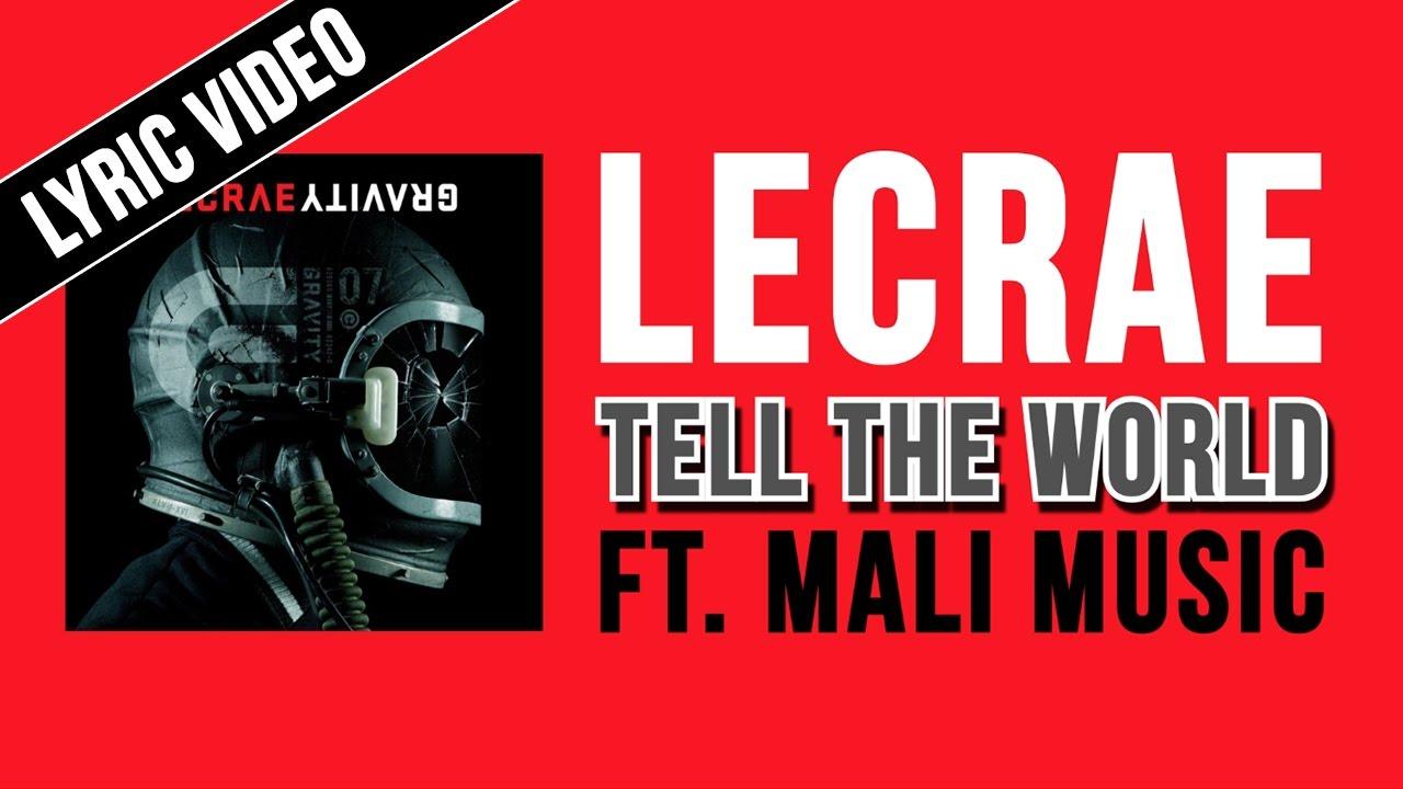 Lecrae- Tell The World ft  Mali Music (Lyric Video)