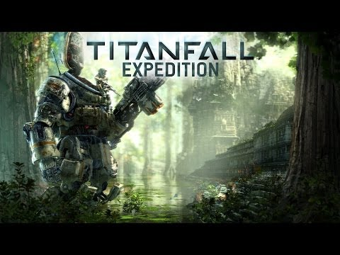 Titanfall - Expedition DLC Map Pack Gameplay Trailer (Available for Download Now!)
