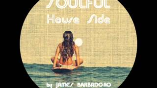 Soulful House Side | by James Barbadoro