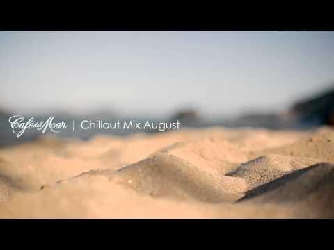 Café del Mar Chillout Mix August 2013