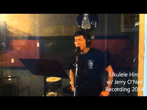 Ukulele Hiro Recording 2014 w/ Jerry O'Neil