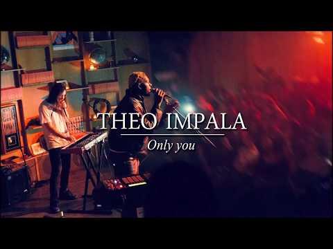Theo Impala - Only You (Lyrics/Subtitulada)