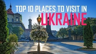 Top 10 places to visit in ukraine | sights and attractions tourist