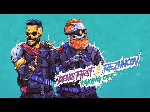 Denis First, Reznikov - Taking Off (Official Lyric Video)