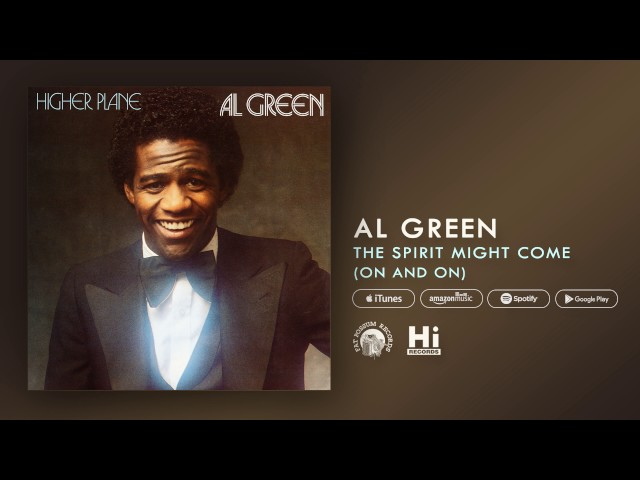 Al Green - The Spirit Might Come - On And On (Official Audio)