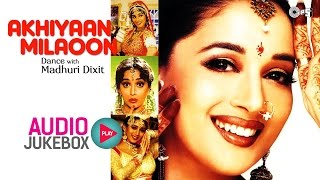 Madhuri Dixit Dance Hits - Non Stop Audio Jukebox | Akhiyan Milaoon