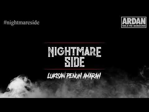 Lukisan Penuh Amarah [NIGHTMARE SIDE OFFICIAL 2018] - ARDAN RADIO