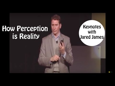 Jared James explains how Perception is Reality