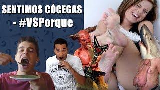 SENTIMOS CÓCEGAS - #VSPorque