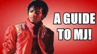 A GUIDE TO MICHAEL JACKSON!