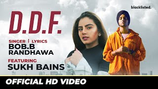 Bob.B Randhawa - DDF feat. Sukh Bains | Blacklisted | Barrel