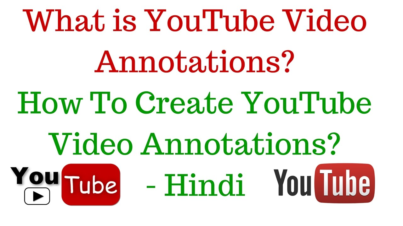 How To Create Youtube Video Annotations How To Use Youtube Annotations  Hindi