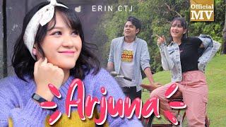 Erin CTJ - Arjuna (Official Music Video)