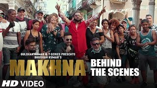 Behind the Scenes: MAKHNA Video | Yo Yo Honey Singh | Neha Kakkar, Singhsta, TDO