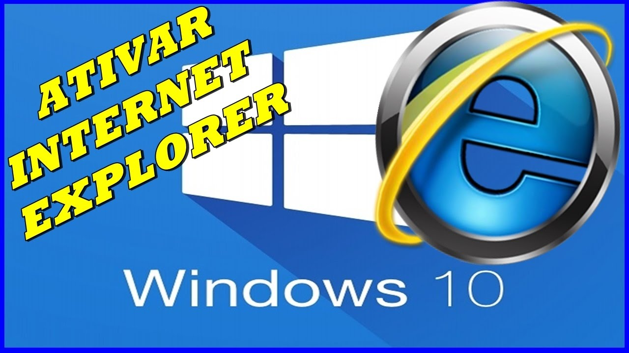 Como Ativar o Internet Explorer do Windows 10
