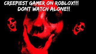 CREEPIEST GAME ON ROBLOX!! MUST WATCH!!!!!!!!! DONT WATCH ALONE!!