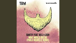 What Would You Do (Pablo Nouvelle Remix)