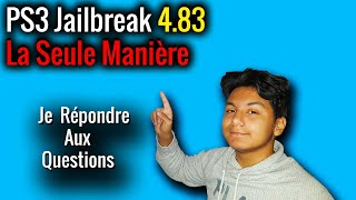 PS3 Jailbreak 4.83 Solution-E3 FLASHER- Je Répondre Aux Questions