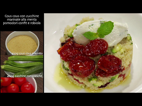 La buona cucina di Adelalide - Cous cous con zucchine marinate alla menta pomodori confit e robiola