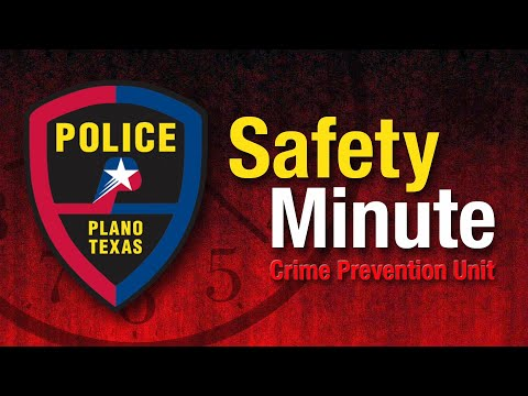 plano police safety minute - stay informed