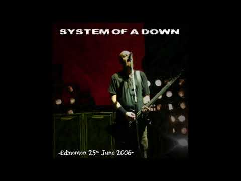 SOAD live 2006 but it sounds like 2017