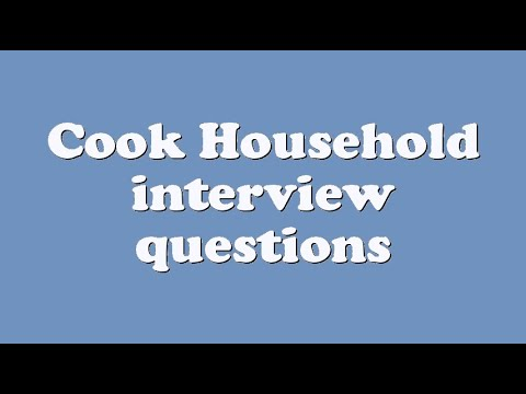 Cook Household interview questions