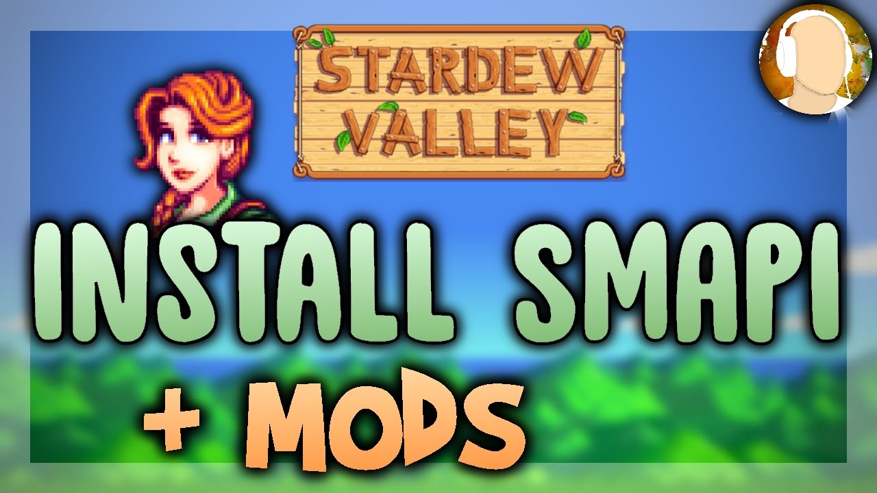 How to Install SMAPI and Mods 2017 | Stardew Valley Modding API