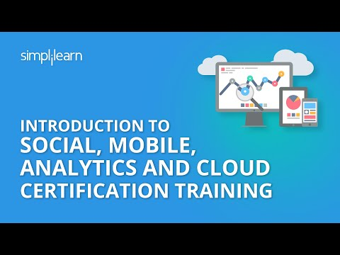 Introduction To Social, Mobile, Analytics and Cloud Certification Training | Simplilearn