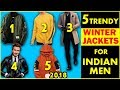 5 BEST WINTER OUTFIT FOR INDIAN MEN ! BEST WINTER JACKET FOR MEN ! INDIAN MEN'S FASHION 2018