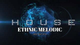 📢ⓃⒺⓌ ETHNIC & MELODIC DEEP HOUSE ORIENTAL & ETHNIC TOUCH  ⫸ DEEP BEATⓂⒾⓍ BY JAYC 🎧