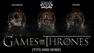 Akira The Don ft. Footsie and Big Narstie  Games For The Thrones (Tits And Wine) OFFICIAL VIDEO