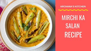 Mirch Ka Salan | Chillies In Tangy Peanut Sesame Curry | Archana's Kitchen Recipes