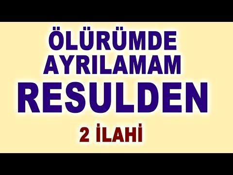 ÖLÜRÜMDE AYRILAMAM RESULDEN - 2 İLAHİ