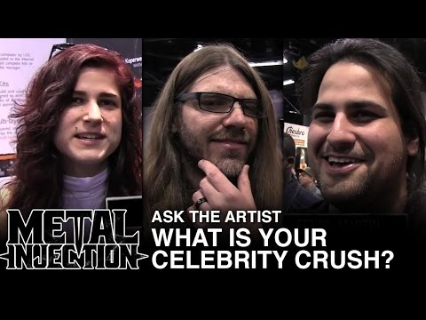 ASK THE ARTIST: Who Is Your Celebrity Crush? | Metal Injection