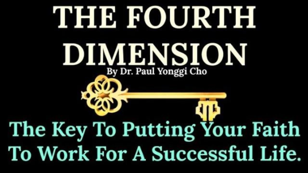 The Fourth Dimension - Preface - The Key To Putting Your Faith To Work For A Successful Life.