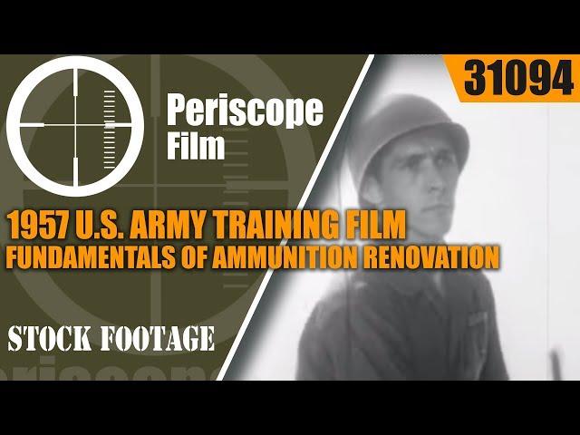1957 U.S. ARMY TRAINING FILM  FUNDAMENTALS OF AMMUNITION RENOVATION  31094
