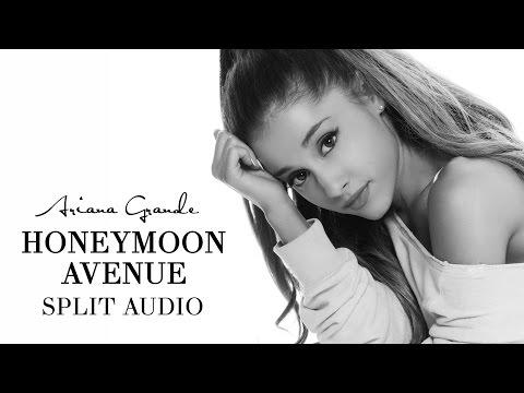 Ariana Grande: Honeymoon Avenue (Split Audio)