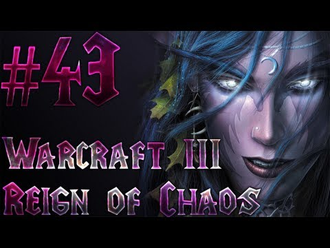 Let's Play Warcraft 3 Reign of Chaos - Part 43 - Twilight of the Gods [1/2]